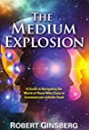 The Medium Explosion: A Guide to Navigating the World of Those Who Claim to Communicate with the Dead