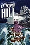 La malédiction de Catacomb Hill (Littérature 12 ans et +)