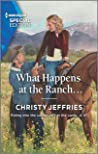 What Happens at the Ranch... (Twin Kings Ranch, Book 1)