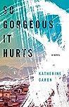 So Gorgeous It Hurts by Katherine  Caron