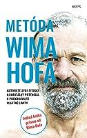 Metóda Wima Hofa Aktivujte svoj fyzický aj mentálny potenciál a prekonávajte vlastné limity