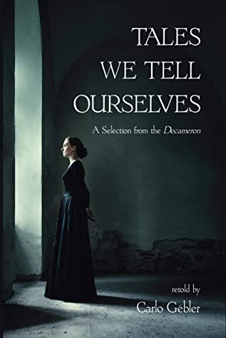 Tales We Tell Ourselves: A Selection from The Decameron