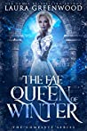 The Fae Queen of Winter: The Complete Series (The Fae Queen of Winter, #1-3)