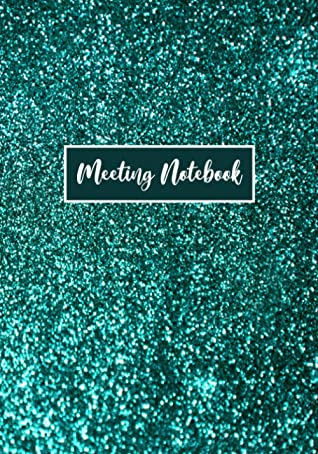 Meeting Notebook: Meeting Notes and Agenda Planner - Notebook to Record Minutes, Participants, Action Items, Follow Up Schedules, and Take Notes - Blue Green Cover