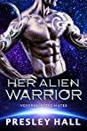 Her Alien Warrior (Voxeran Fated Mates, #4)