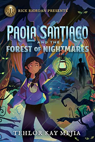 Paola Santiago and the Forest of Nightmares  (Paola Santiago #2)