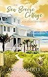 The Sea Breeze Cottage: (A La Jolla Cove Series Book 6)