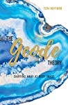 The Geode Theory:...