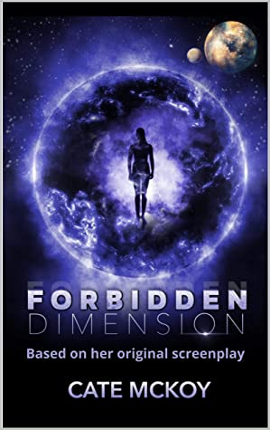 Forbidden Dimension: Based on her original screenplay