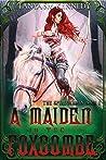 A Maiden in the Foxcombe : An Action Adventure Fantasy (The Spiregarden Saga Book 1)
