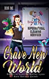 Grave New World (Down & Dirty Supernatural Cleaning Services #1)