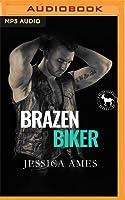 Brazen Biker: A Hero Club Novel