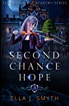 Second Chance Hope: a paranormal reverse harem academy adventure (Second Chance Academy Book 3)