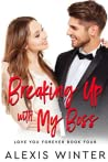 Breaking Up with My Boss (Love You Forever #4)