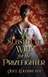A Substitute Wife for the Prizefighter (Victorian Prizefighter, #2)