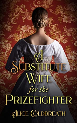 A Substitute Wife for the Prizefighter (Victorian Prizefighters, #2)