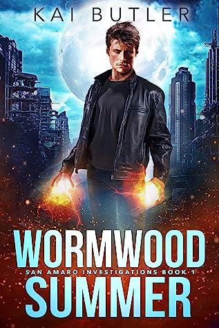 Wormwood Summer (San Amaro Investigations, #1)