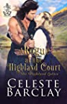 A Rogue at the Highland Court: An Arranged Marriage Highlander Romance (The Highland Ladies Book 4)