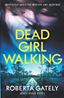 Dead Girl Walking: Absolutely addictive mystery and suspense (Jessie Novak)