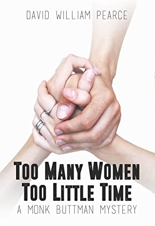 Too Many Women, Too Little Time (Monk Buttman Mystery, #3)