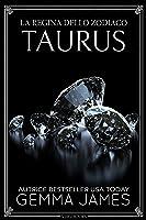 Taurus (La Regina dello Zodiaco Vol. 2)