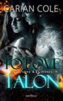 To Love Talon (Ashes & Embers 4)