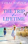 The Trip of a Lifetime (Caribbean Series Book 2)
