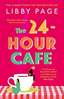 The 24-Hour Café: An uplifting story of friendship, hope and following your dreams from the top ten bestseller