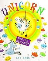 Unicorn Thinks He's Pretty Great