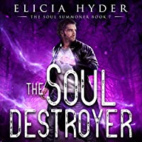 The Soul Destroyer (The Soul Summoner #7)