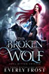 This Broken Wolf (Soul Bitten Shifter, #2)