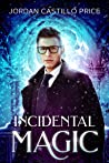 Incidental Magic