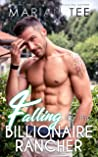 Falling for the Billionaire Rancher: Fling to Lovers Romance (Steamy Small Town Romances Book 9)