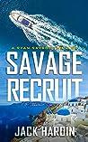 Savage Recruit (Ryan Savage Thriller, #8)