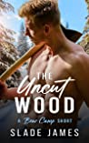 The Uncut Wood (Bear Camp, #0.5)