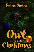 Owl Be Home For Christmas (Young Wizards)