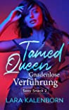 Tamed Queen by Lara Kalenborn