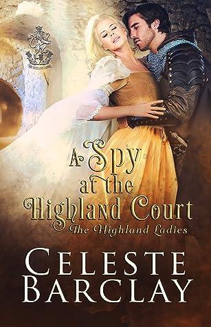A Spy at the Highland Court: A Secret Identity Highlander Romance