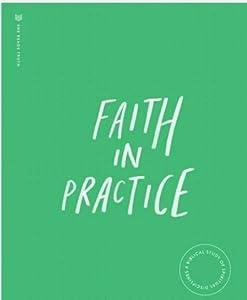 Faith in Practice:  A Biblical Study of Spiritual Disciplines