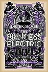 The Princess Electric (The Rememberist Saga, #1)
