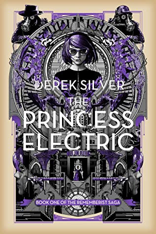 The Princess Electric (The Rememberist Saga, #1)