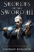 Secrets of the Sword III (Death Before Dragons #9)