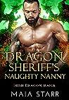 Dragon Sheriff's Naughty Nanny: A Irish Dragon Shifter Romance (Irish Dragon Mafia Book 3)