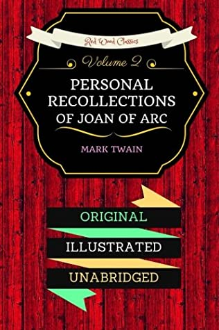 Personal Recollections Of Joan Of Arc-Volume 2: By Mark Twain : Illustrated