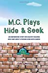 M.C. Plays Hide and Seek