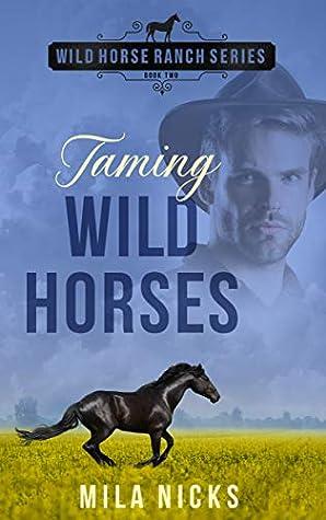 Taming Wild Horses