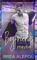 Boyfriends Maybe