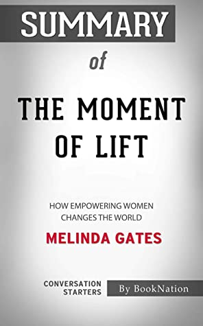 Summary of The Moment of Lift: How Empowering Women Changes the World: Conversation Starters
