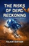 The Risks of Dead Reckoning  (Lovelace #3)