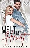 Melt My Heart (Stupid Cupid)